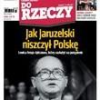 ?Do Rzeczy?: jak Jaruzelski niszczył Polskę