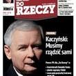 Jarosław Kaczyński dla ?Do Rzeczy?: chcę uratować Polskę